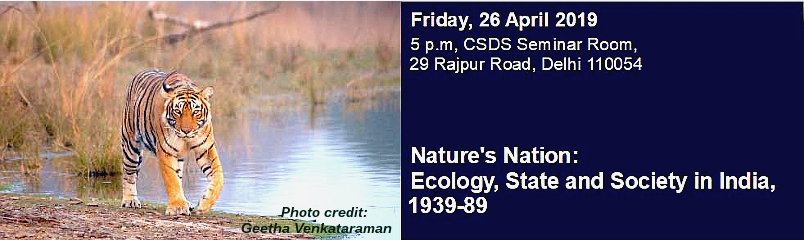 Nature's Nation: Ecology, State and Society in India, 1939-89